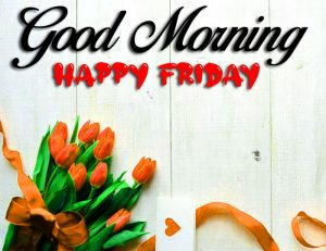 latest Good Morning Happy Friday hd images