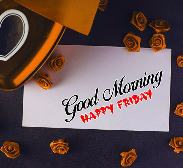 latest Good Morning Happy Friday hd picture images hd