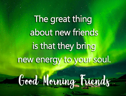 Good Morning Friends with Beautiful Quotes