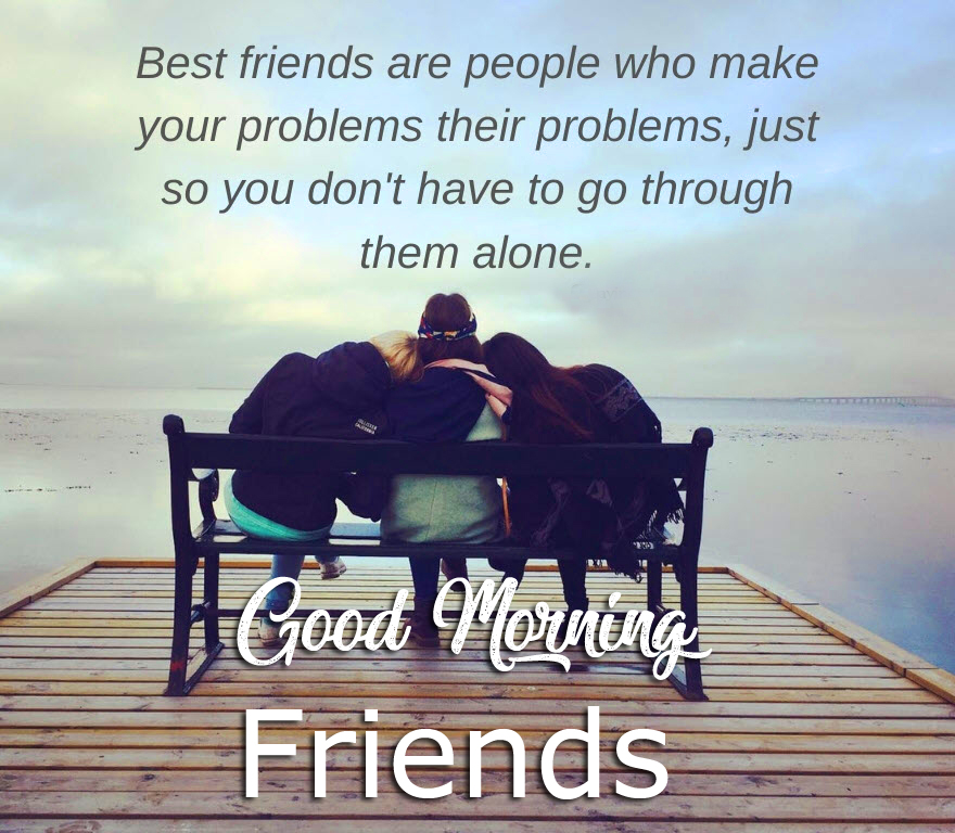 Good Morning Friends with Best Friends Quotes