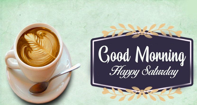 Good Morning Happy Saturday Coffee Cup Image HD
