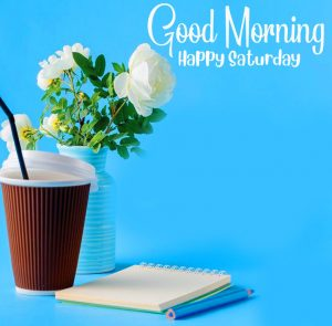 HD Flower and Coffee Good Morning Happy Saturday Image