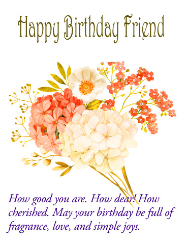 Happy Birthday Friend Flowers Picture with Message
