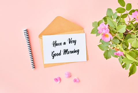 Have a Very Good Morning Card with Flowers