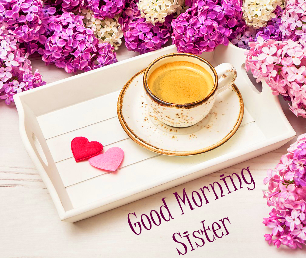 Coffee Tray with Flowers and Good Morning Sister Wish