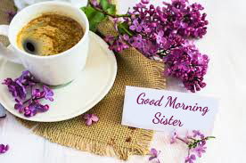 Good Morning Sister Card with Flowers and Coffee Pic