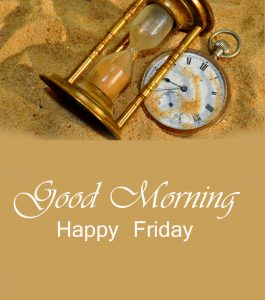 HD Sand Clock Good Morning Happy Friday Picture HD