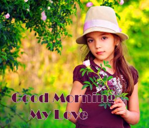 Nature Cute Girl Good Morning My Love Picture
